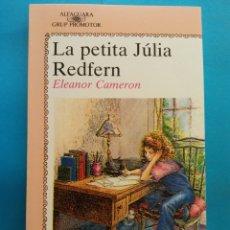 Libros de segunda mano: LA PETITA JÚLIA REDFERN. ELEANOR CAMERON. EDITORIAL ALFAGUARA. Lote 179160011
