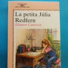 Libros de segunda mano: LA PETITA JÚLIA REDFERN. ELEANOR CAMERON. EDITORIAL ALFAGUARA. Lote 179160043
