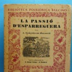 Libros de segunda mano: LA PASSIÓ D'ESPARREGUERA. A. SABANÉS DE BALAGUÉ. EDITORIAL BARCINO. Lote 179160167