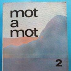 Libros de segunda mano: MOT A MOT 2. JOANA ESCOBEDO I ELVIRA SILVESTRE. EDITORIAL TEIDE. Lote 179160601