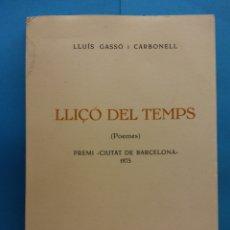 Libros de segunda mano: LLIÇÓ DEL TEMPS (POEMES). LLUÍS GASSÓ I CARBONELL . BARCELONA, 1982.. Lote 179161725