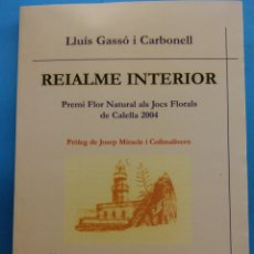 Libros de segunda mano: REIALMENTE INTERIOR. LLUÍS GASSÓ I CARBONELL . EDITORIAL COMTE D'AURE. Lote 179162190