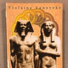 Libros de segunda mano: HISTÓRIAS DE AMOR DOS FARAÓS. VIOLAINE VANOYEKE. EDITORA PERGAMINHO 2000. EN PORTUGUÉS. ILUSTRADO. Lote 179389872