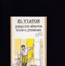 Libros de segunda mano: EL VIATGE - J. ABARCA & LLUÍS C. JIMENEZ - ED. GREGAL LLIBRES 1987 / ILUSTRADO. Lote 179529967