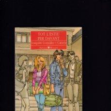 Libros de segunda mano: TOT L´ESTIU PER DAVANT - JOAQUIM GONZALEZ - EDICIONS BROMERA 1992. Lote 179530212