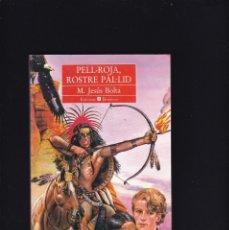 Libros de segunda mano: PELL-ROJA, ROSTRE PAL.LID - M. JESÚS BOLTA - EDICIONS BROMERA 1996. Lote 179530573
