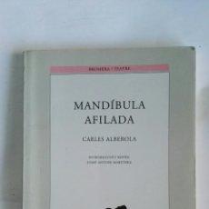 Libros de segunda mano: MANDÍBULA AFILADA CARLES ALBEROLA. Lote 179960947