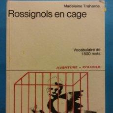 Livros em segunda mão: ROSSIGNOLS EN CAGE. MADELEINE TREHERNE. AVENTURE - POLICIER. EDICIONS DIDIER. Lote 245060855