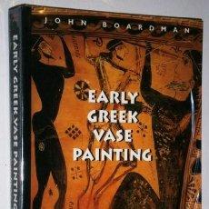 Libros de segunda mano: EARLY GREEK VASE PAINTING POR JOHN BOARDMAN DE ED. THAMES&HUDSON EN SINGAPUR 1998 / TEXTO EN INGLÉS. Lote 180269061
