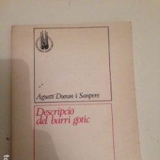 Libros de segunda mano: DESCRIPCIÓ DEL BARRI GÒTIC AGUSTÍ DURAN I SANPERE 1969 EDICION BILINGÜE CATALA ESPAÑOL. Lote 180279658
