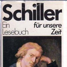 Libros de segunda mano: SCHILLER. EIN LESEBUCH FUR UNSERE ZEIT. AUFBAU-VERAG BERLIN UND WEIMAR. 1984.. Lote 180339188