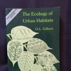 Libros de segunda mano: THE ECOLOGY OF URBAN HABITATS - O.L. GILBERT (ENGLISH). Lote 180387102