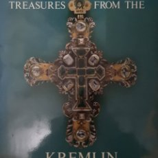 Libros de segunda mano: TREASURES FROM THE KREMLIN - AN EXHIBITION FROM THE STATE MUSEUMS OF THE MOSCOW KREMLIN -. Lote 180426076