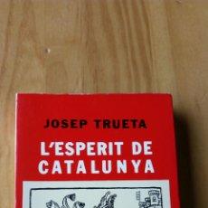 Libros de segunda mano: L`ESPIRIT DE CATALUNYA / JOSEP TRUETA /BIBLIOTECA SELECTA. Lote 180437546