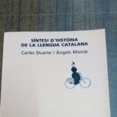 Libros de segunda mano: SINTESI D,HISTORIA DE LA LLENGUA CATALANA /CARLES DUARTE I ANGELS MASSIP. Lote 180441722