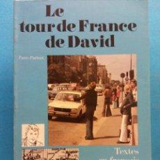 Libri di seconda mano: LE TOUR DE FRANCE DE DAVID. PASSE PARTOUT. TEXTES EN FRANÇAIS FACILE. EDITORIAL HACHETTE. Lote 180457890