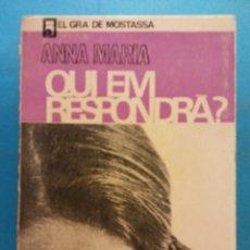 Libros de segunda mano: QUI EM RESPONDRÀ? ANNA MARIA. EDITORIAL NOVA TERRA. Lote 180462868