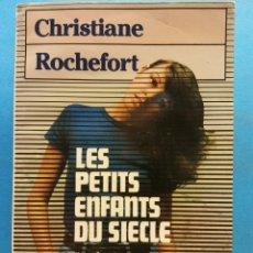 Libros de segunda mano: LES PETITS ENFANTS DU SIÈCLE. CHRISTIANE ROCHEFORT. EDITIONS GRASSET. Lote 180463110