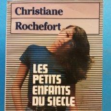 Libros de segunda mano: LES PETITS ENFANTS DU SIÈCLE. CHRISTIANE ROCHEFORT. EDITIONS GRASSET. Lote 180463157