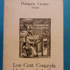 Libros de segunda mano: LOS CENT CONÇEYLS CEL CONÇEYL DE CENT. POMPEU GENER. E.R. EDICIONS CATALANES.. Lote 180463338