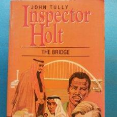 Libros de segunda mano: INSPECTOR HOLT, THE BRIDGE. JOHN TULLY. COLLINS ENGLISH LIBRARY. Lote 180464546