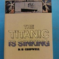 Libros de segunda mano: THE TITANIC IS SINKING. K R CRIPWELL. COLLINS ENGLISH LIBRARY. Lote 180464636