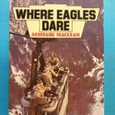 Libros de segunda mano: WHERE EAGLES DARE. ALISTAIR MACLEAN. COLLINS ENGLISH LIBRARY. Lote 180465885