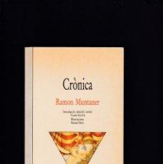 Libros de segunda mano: RAMON MUNTANER - CRÒNICA - EDICIONS BROMERA 1996. Lote 180486613