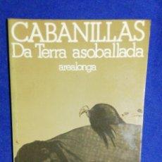 Libros de segunda mano: DA TERRA ASOBALLADA. RAMÓN CABANILLAS. EN GALLEGO. Lote 180507858