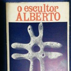 Libros de segunda mano: O ESCULTOR ALBERTO.. Lote 180508187