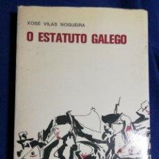 Libros de segunda mano: O ESTATUTO GALEGO. XOSÉ NEIRA VILAS.. Lote 180508773