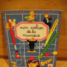 Libros de segunda mano: MON CAHIER DE LA MUSIQUE - EDITORIAL FLEURUS - FRANCIA AÑO 1997. Lote 180838527