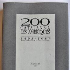 Libros de segunda mano: 200 CATALANS A LES AMÈRIQUES. 1493-1987. COMISSIÓ CINQUÈ CENTENARI. BARCELONA, 1988. Lote 181433175