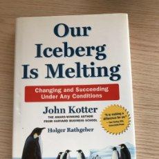 Libros de segunda mano: OUR ICEBERG IS MELTING JOHN KOTTER HOLGER RATHGEBER. Lote 181864237