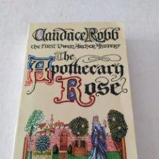 Libros de segunda mano: THE APOTHECARY ROSE THE FIRST OWEN ARCHER MYSTERY CANDACCE ROBB LIBRO EN INGLÉS. Lote 181918938