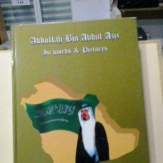 Libros de segunda mano: LMV - ABDULLAH BIN ABDUL AZIZ. IN WORDS & PICTURES. TEXTO EN INGLES . Lote 181992796