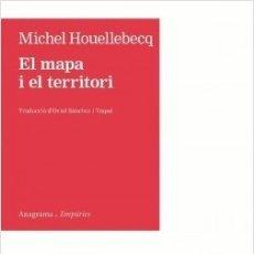 Libros de segunda mano: MICHEL HOUELLEBECQ - EL MAPA I EL TERRITORI. Lote 182066877