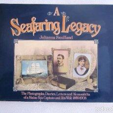 Libros de segunda mano: A SEAFARING LEGACY EEUU EN INGLÉS 1981 PRIMERA EDICIÓN JULIANNA FREEHAND. Lote 182575523