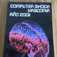 Libros de segunda mano: COMPUTER SHOCK VASCONIA AÑO 2001 - FEDERICO KRUTWIG SAGREDO GRAFICAS . Lote 182630835