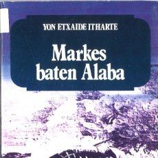 Livros em segunda mão: MARKES BATEN ALABA. YON ETXAIDE ITHARTE. 1982. EN EUSKERA. Lote 182854916