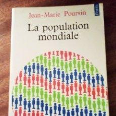 Libros de segunda mano: LA POPULATION MONDIALE. JEAN-MARIE POURSIN. 1976. ECONOMIE. FRANCÉS. Lote 182961850