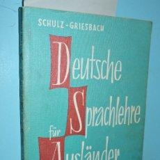 Libros de segunda mano: DEUTSCHE SPRACHLEHRE FÜR AUSLÄNDER. GRIESBACH, HEINZ; SCHULZ, DORA. ED. MAX HUEBER VERLAG. . Lote 183091808