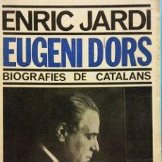 Libros de segunda mano: EUGENI D'ORS. ENRIC JARDÍ. BIOGRAFIES DE CATALANS. SOCIEDAD DE ESTUDIOS Y PUBLICACIONES. Lote 183169613