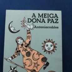 Libros de segunda mano: A MEIGA DONA PAZ - ANTONIO ROBLES (INFANTIL). Lote 218903325