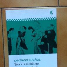 Libros de segunda mano: SANTIAGO RUSIÑOL TOTS ELS MONÒLEGS 2011 VINYET PANYELLA 1A ED ADESIARA . Lote 183205522