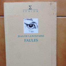 Livros em segunda mão: JEAN DE LA FONTAINE - FAULES - TRADUCCIO JOSEP CARNER PROLEG CARLES RIBA - SÙNION. Lote 183205856