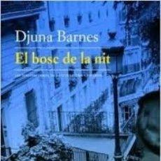 Libros de segunda mano: DJUNA BARNES - EL BOSC DE LA NIT. Lote 183271100