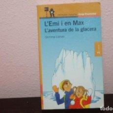 Libros de segunda mano: L'EMI I EN MAX. L'AVENTURA DE LA GLACERA. Lote 184208446