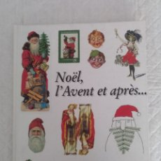 Libros de segunda mano: NOEL, L AVENT ET APRES... CATHERINE BAILLAUD, GEORGES FOESSEL, ROLAND OBERLÉ, TOMI UNGERER. LIBRO. Lote 184209755
