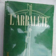 Libros de segunda mano: L'ARBALÉTE - REVUE DE LITTÉRATURE - Nº 13 - MARC BARBEZAT 1948. . Lote 184301266